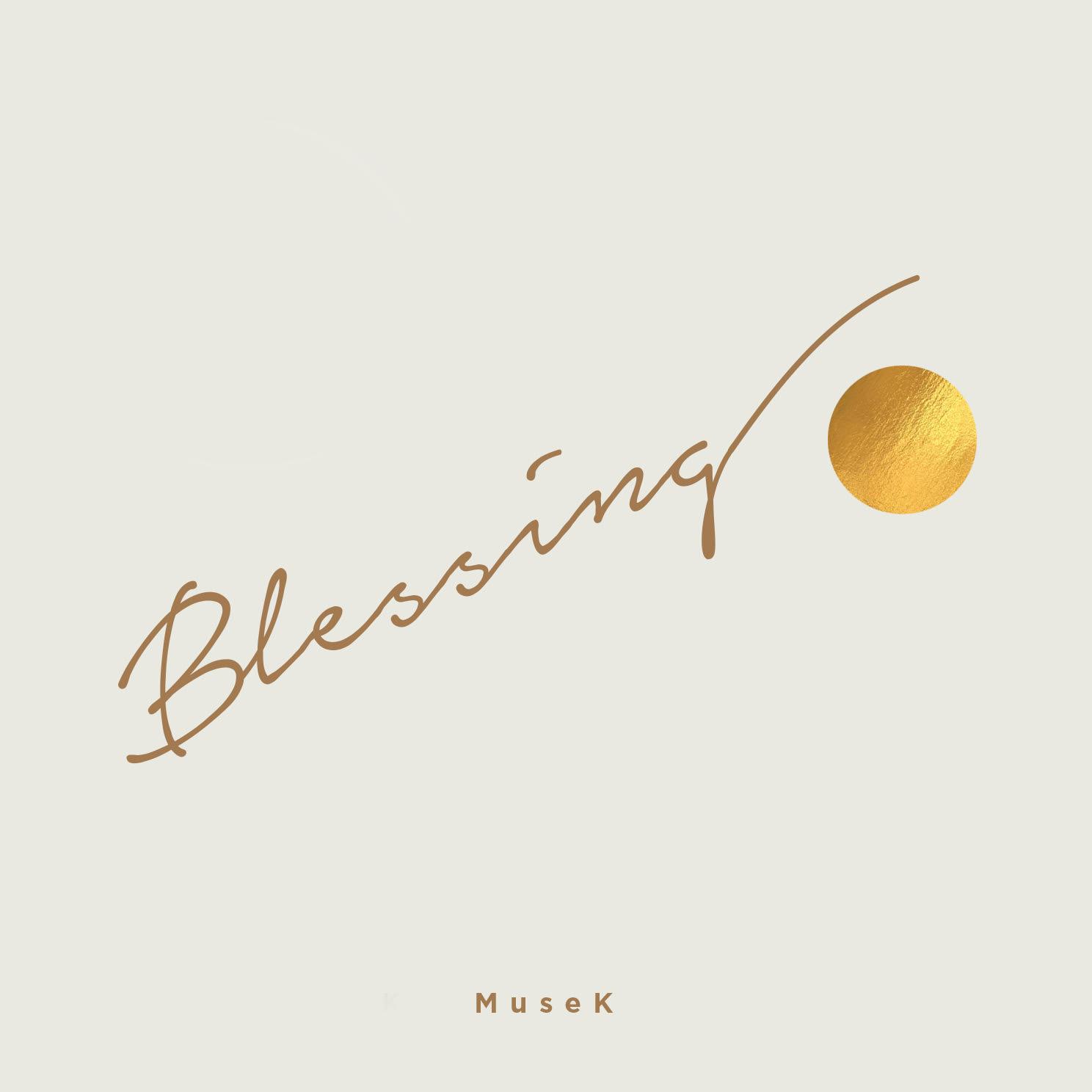 Blessing_MuseK